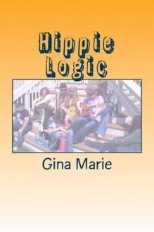Hippie Logic - Gina Marie, Lauren Leasia
