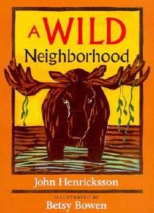 Wild Neighborhood - John Henricksson