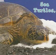 Sea Turtles, What Do You Do? Sea Turtles, What Do You Do? - Holly Karapetkova