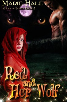 Red and Her Wolf - Marie Hall
