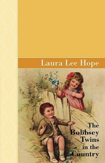 The Bobbsey Twins in the Country - Laura Lee Hope