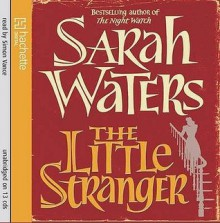 The Little Stranger - Sarah Waters,Simon Vance