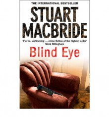 Blind Eye - Stuart MacBride