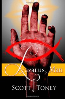Lazarus, Man - Scott Toney