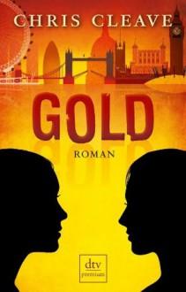 Gold: Roman (German Edition) - Chris Cleave, Susanne Goga-Klinkenberg