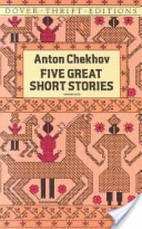 Five Great Short Stories - Anton Chekhov