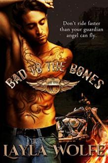 Bad To The Bones (The Bare Bones MC Book 3) - Layla Wolfe