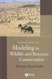 Introduction to Modeling in Wildlife and Resource Conservation [With CDROM] - Norman Owen-Smith