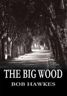 The Big Wood - Bob Hawkes