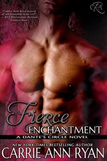Fierce Enchantment (Dante's Circle, #5) - Carrie Ann Ryan