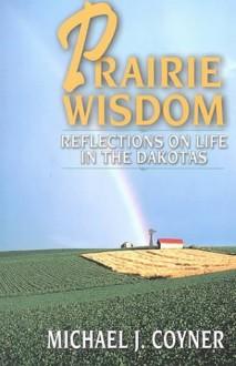 Prairie Wisdom - Michael J. Coyner
