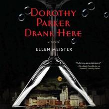 Dorothy Parker Drank Here - Ellen Meister,Donna Postel