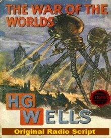 The War of the Worlds: Original Radio Script - H.G. Wells, Howard Koch, Anne Froelick
