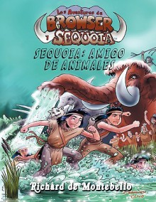 Sequoia: Amigo de Los Animales - Richard De Montebello, Gene Gonzales, Rei Massanet
