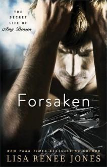 Forsaken (The Secret Life of Amy Bensen) - Lisa Renee Jones