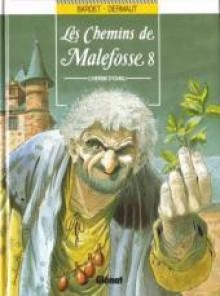 Les Chemins de Malefosse, tome 8 : L'Herbe d'oubli - Daniel Bardet, François Dermaut