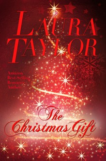 CHRISTMAS GIFT, THE - Laura Taylor