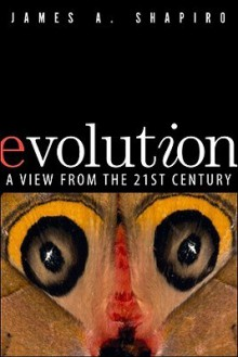 Evolution: A View from the 21st Century - James A. Shapiro