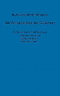 Die Verweigerung Der Vernunft - Hans-Joachim Sch Nknecht