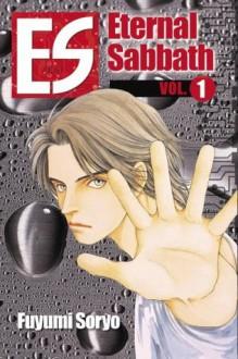 ES Vol. 1: Eternal Sabbath (ES: Eternal Sabbath) - Fuyumi Soryo