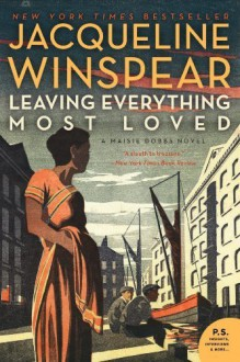 Leaving Everything Most Loved (Maisie Dobbs) by Winspear, Jacqueline (2014) Paperback - Jacqueline Winspear