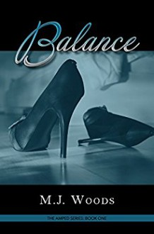 Balance: The Amped Series: Book One - M.J. Woods