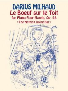 Le Boeuf sur le Toit for Piano Four Hands, Op. 58 - Darius Milhaud