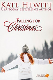 Falling for Christmas (Falling for the Freemans Book 1) - Kate Hewitt