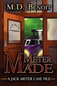 Meter Made - M.D. Benoit