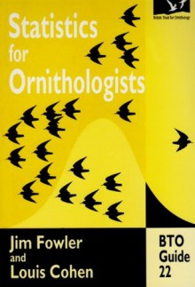 Statistics for Ornithologists (BTO Guides) - Jim Fowler, Louis Cohen