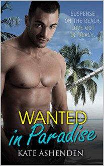 Wanted in Paradise - Kate Ashenden