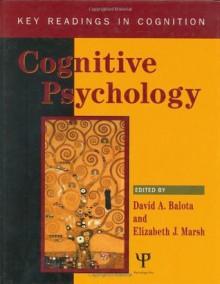 Cognitive Psychology: Key Readings (Key Readings In Cognition) - David Balota