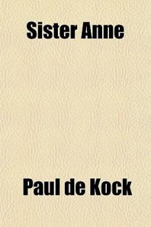 Sister Anne - Paul de Kock