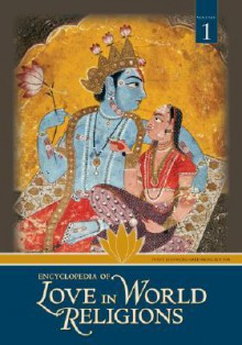 Encyclopedia of Love in World Religions [2 Volumes] - Yudit Greenberg