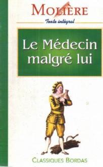 Le Médecin malgré lui - Molière, Marie-Helene Servet-Prat