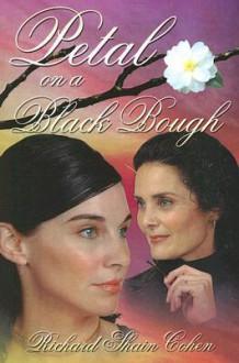 Petal On Black Bough - Richard Shain Cohen