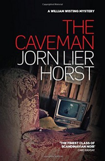 The Caveman (William Wisting Mystery) - Jorn Lier Horst