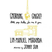 Gmorning, Gnight!: LIttle Pep Talks for Me & You - Lin-Manuel Miranda