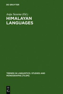 Himalayan Languages: Past and Present - Anju Saxena