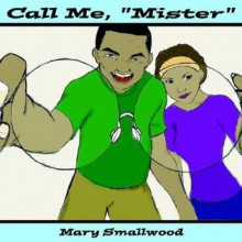 """Call Me, """"Mister"""" - Mary Smallwood"""