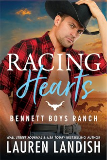 Racing Hearts (Bennett Boys Ranch #3) - Lauren Landish