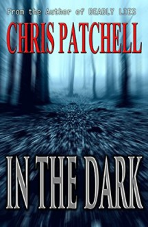 In the Dark - Chris Patchell