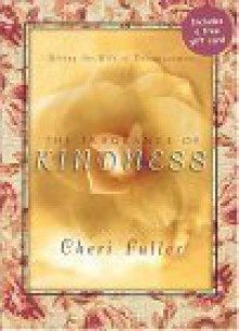 The Fragrance Of Kindness - Cheri Fuller