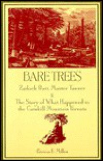 Bare Trees: Zadock Prat, Master Tanner and the Story of Waht Happened to the Catskill Mountain Forests - Patricia E. Millen