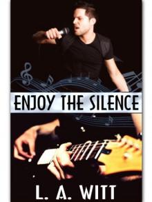 Enjoy The Silence - L. A. Witt