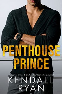 Penthouse Prince - Kendall Ryan