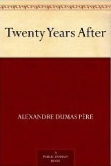 Twenty Years After (The D'Artagnan Romances, #2) - Alexandre Dumas