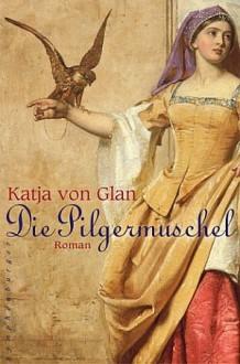 Die Pilgermuschel - Katja von Glan