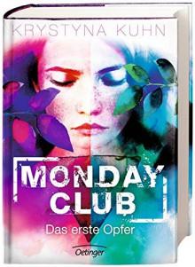 Monday Club. Das erste Opfer: Band 1 - Krystyna Kuhn