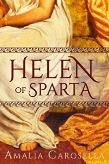 Helen of Sparta - Amalia Carosella